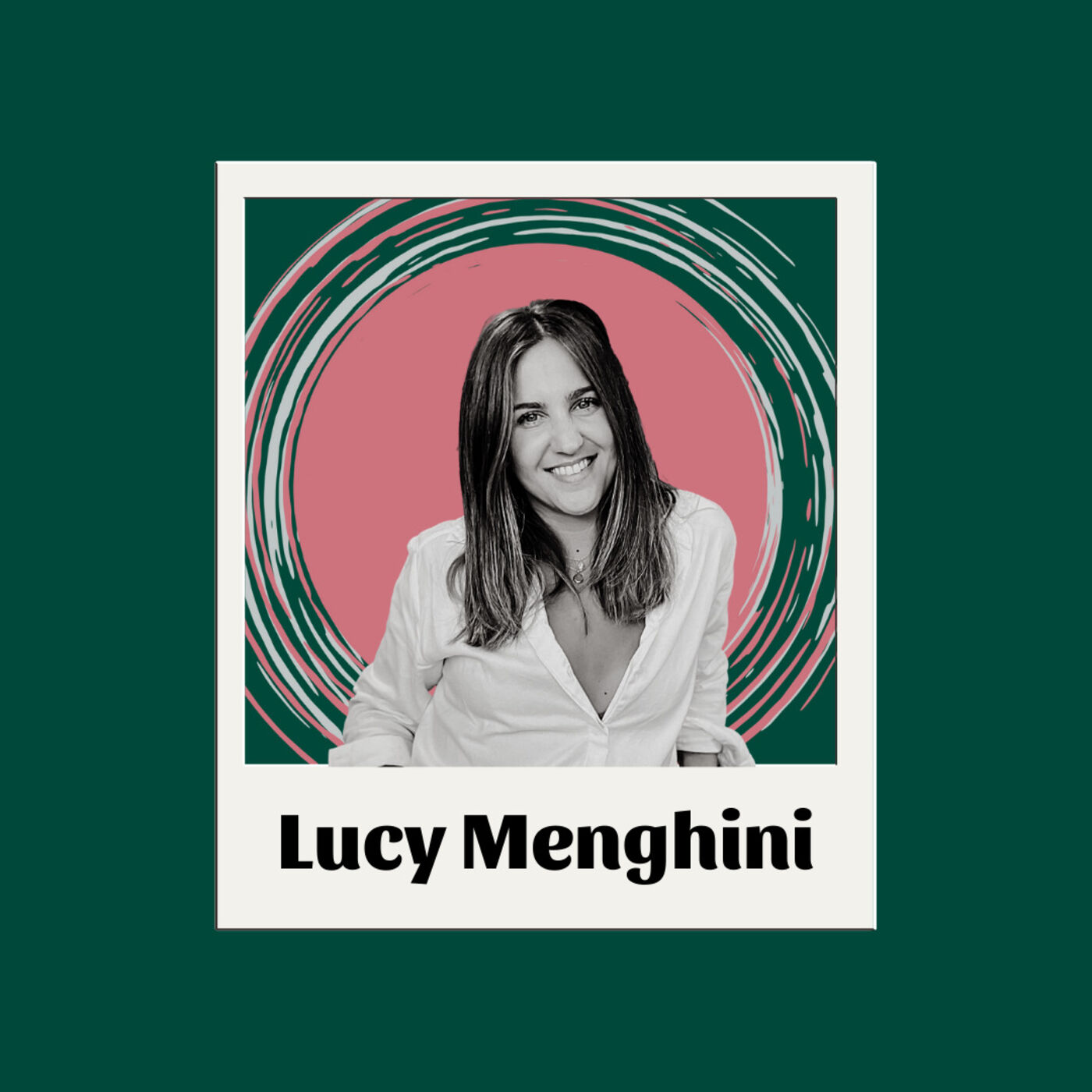 EP16 Lucy Menghini: Building your career, relationships and books