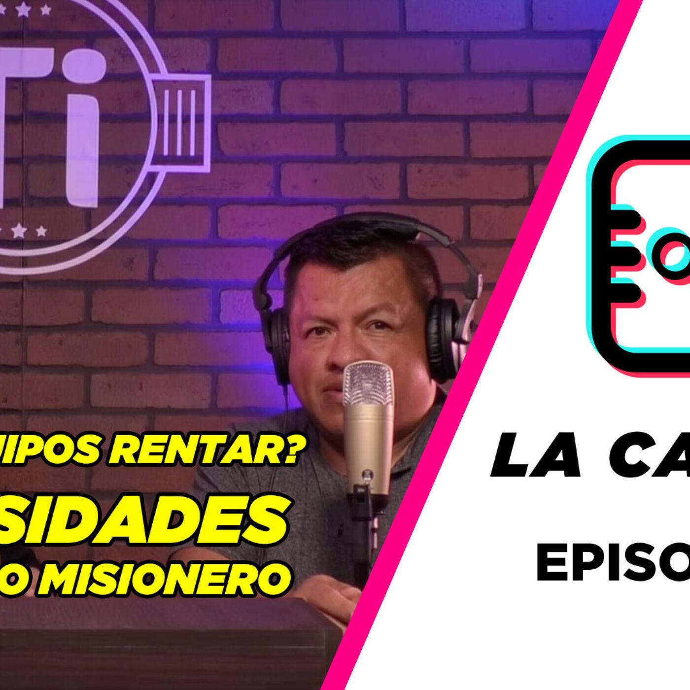 "Podcast ""La Cabina"" Episodio 15 – Como se que equipo necesito rentar/Necesidades del campo Misionero"