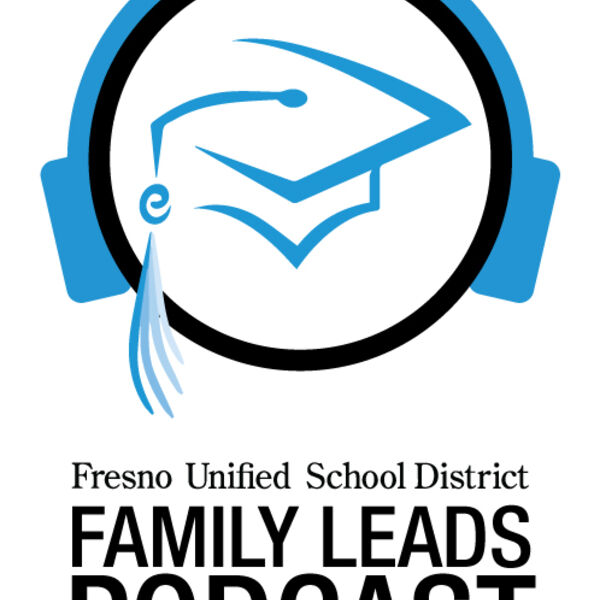FUSD Family Leads Podcast Artwork Image