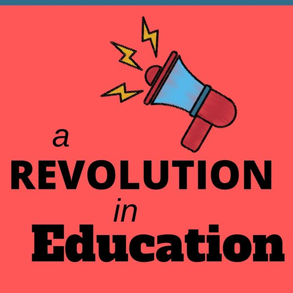 A Revolution in Education Podcast Artwork Image