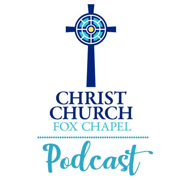 Christ Church Fox Chapel Podcast Podcast Artwork Image