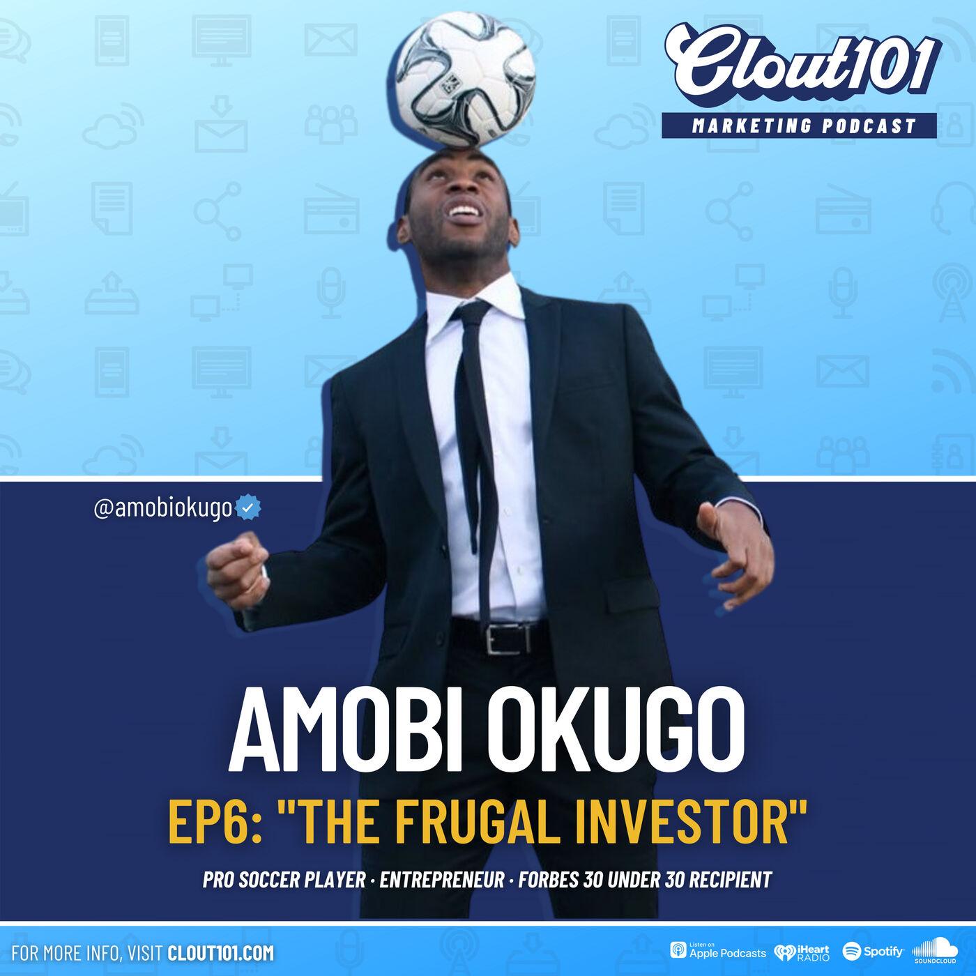 6: Amobi Okugo on Athlete Branding, Financial Education, and A Frugal Athlete