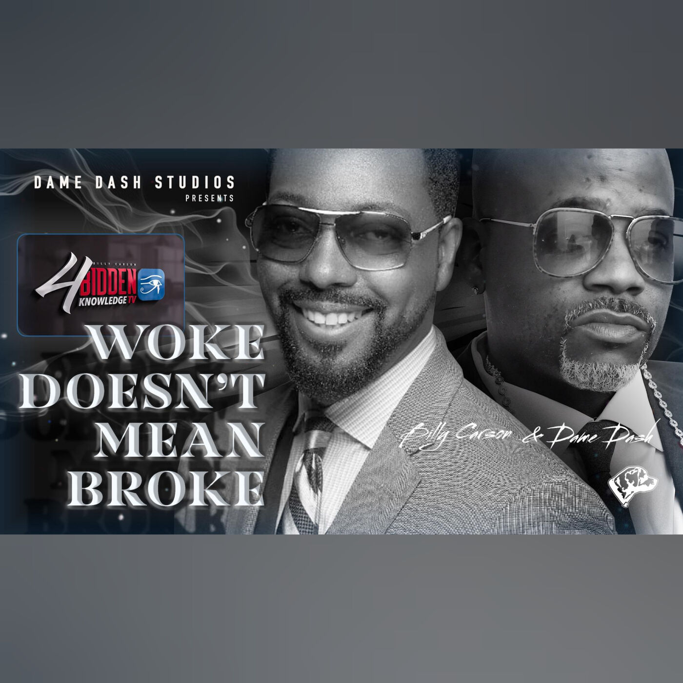 Woke Doesn't Mean Broke - Billy Carson and Dame Dash
