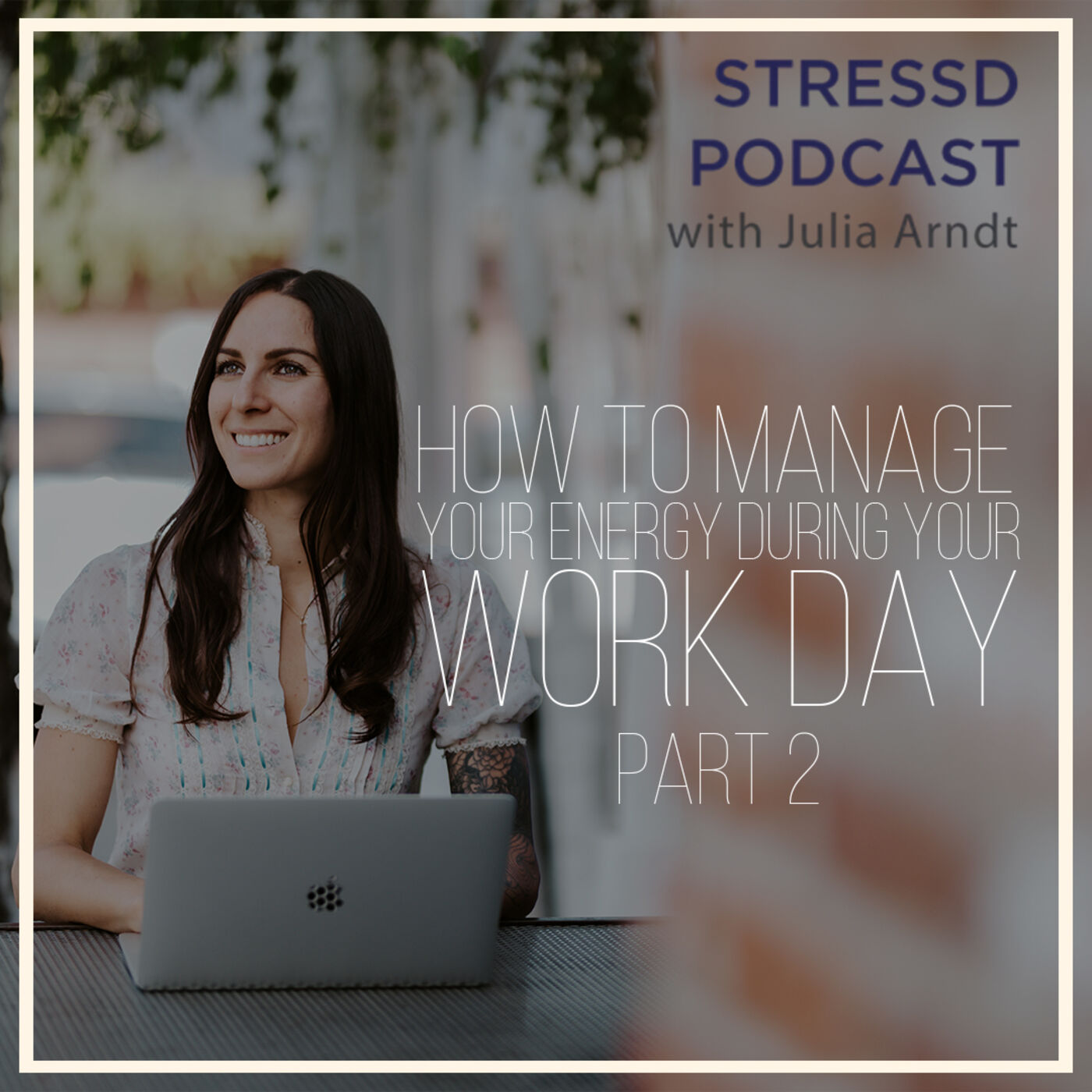 How To Manage Your Energy During Your Work Day (Part 2)