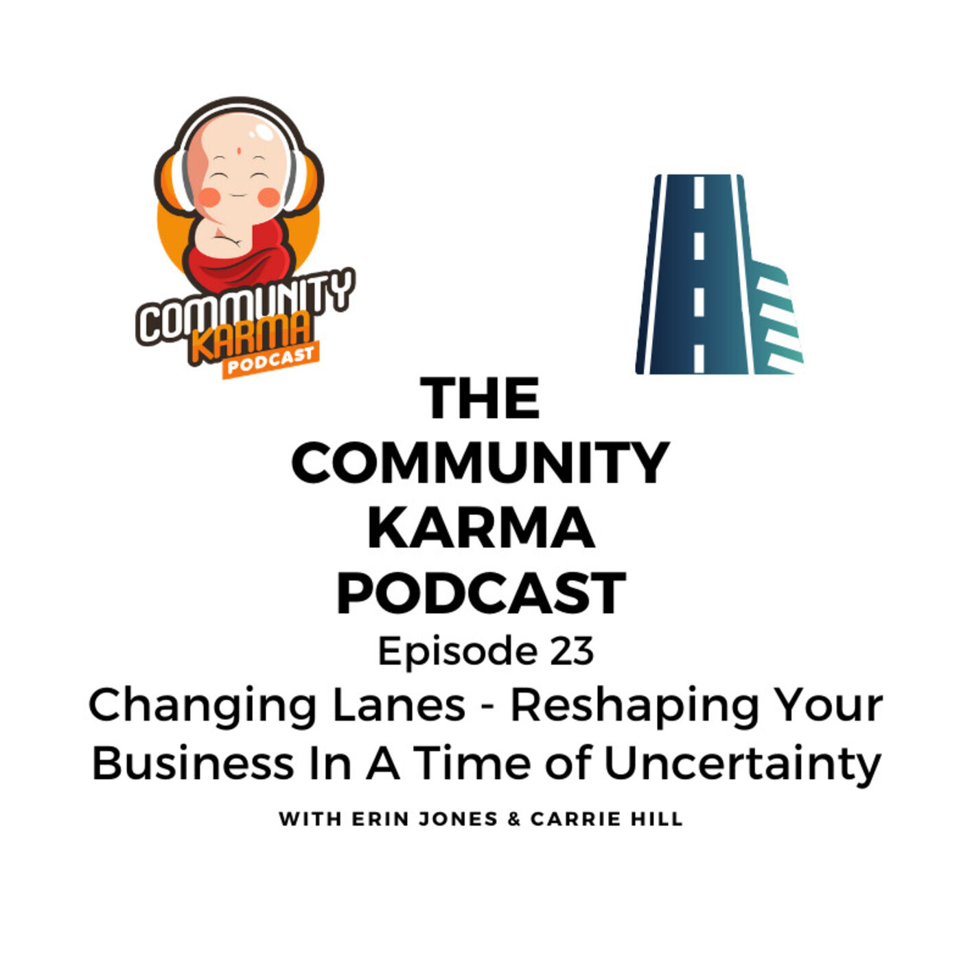 Episode 23: Changing Lanes - Reshaping Your Business In A Time of Uncertainty