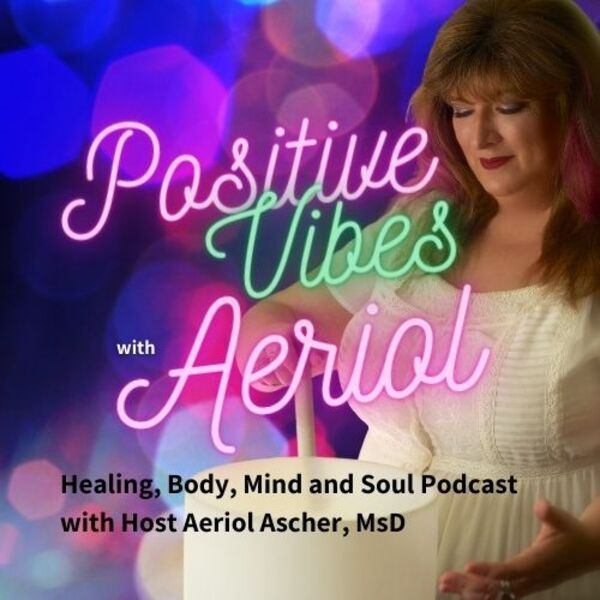 Positive Vibes with Aeriol Podcast Artwork Image