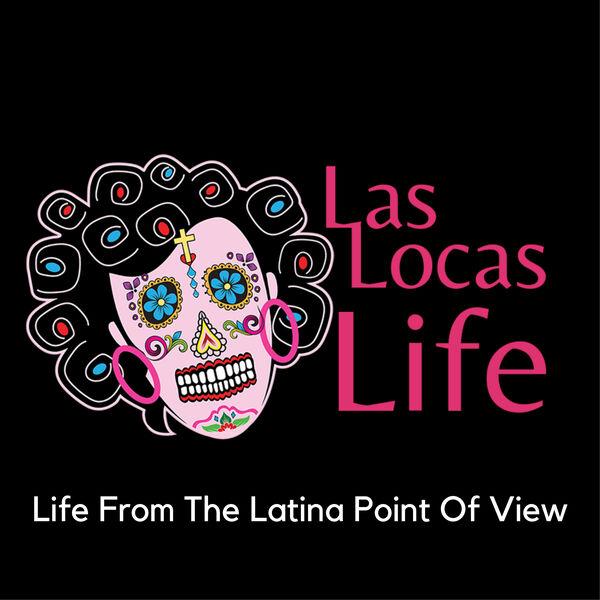 Las Locas Life  Podcast Artwork Image