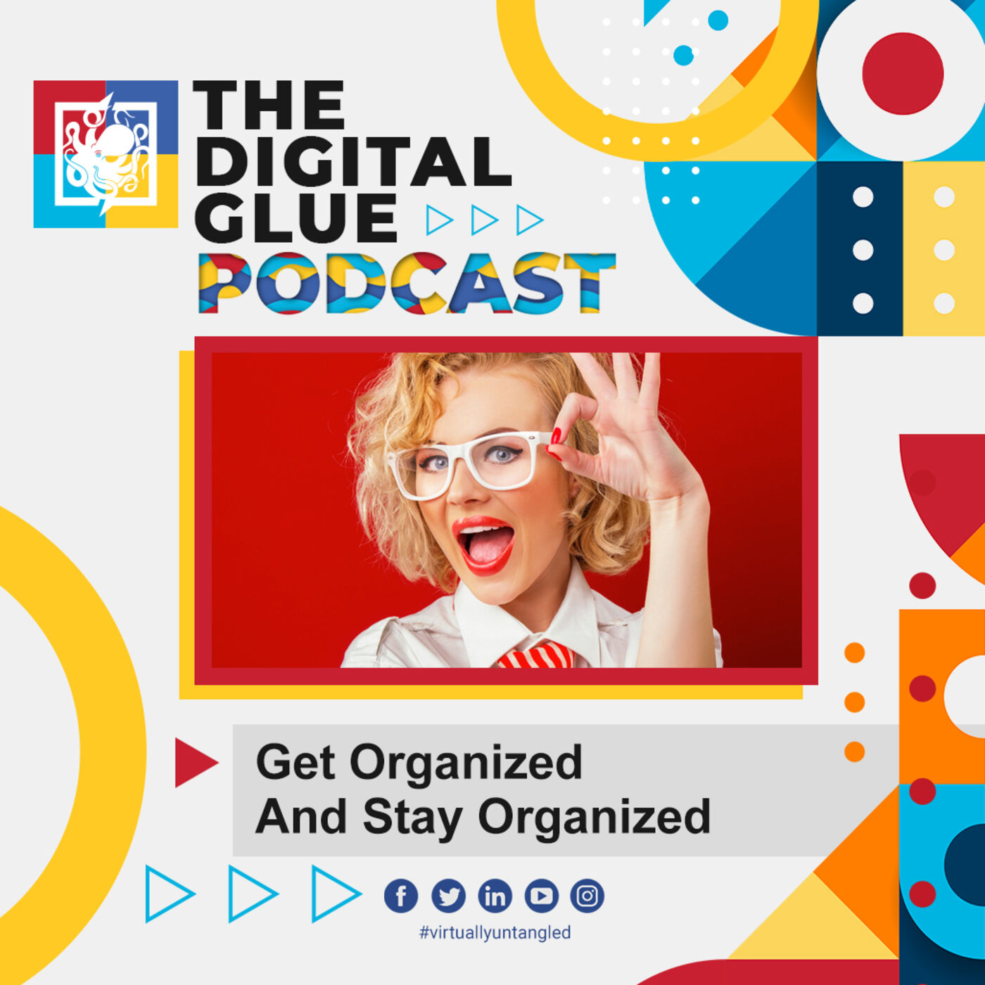 EP: 8 - Get Organized and Stay Organized!