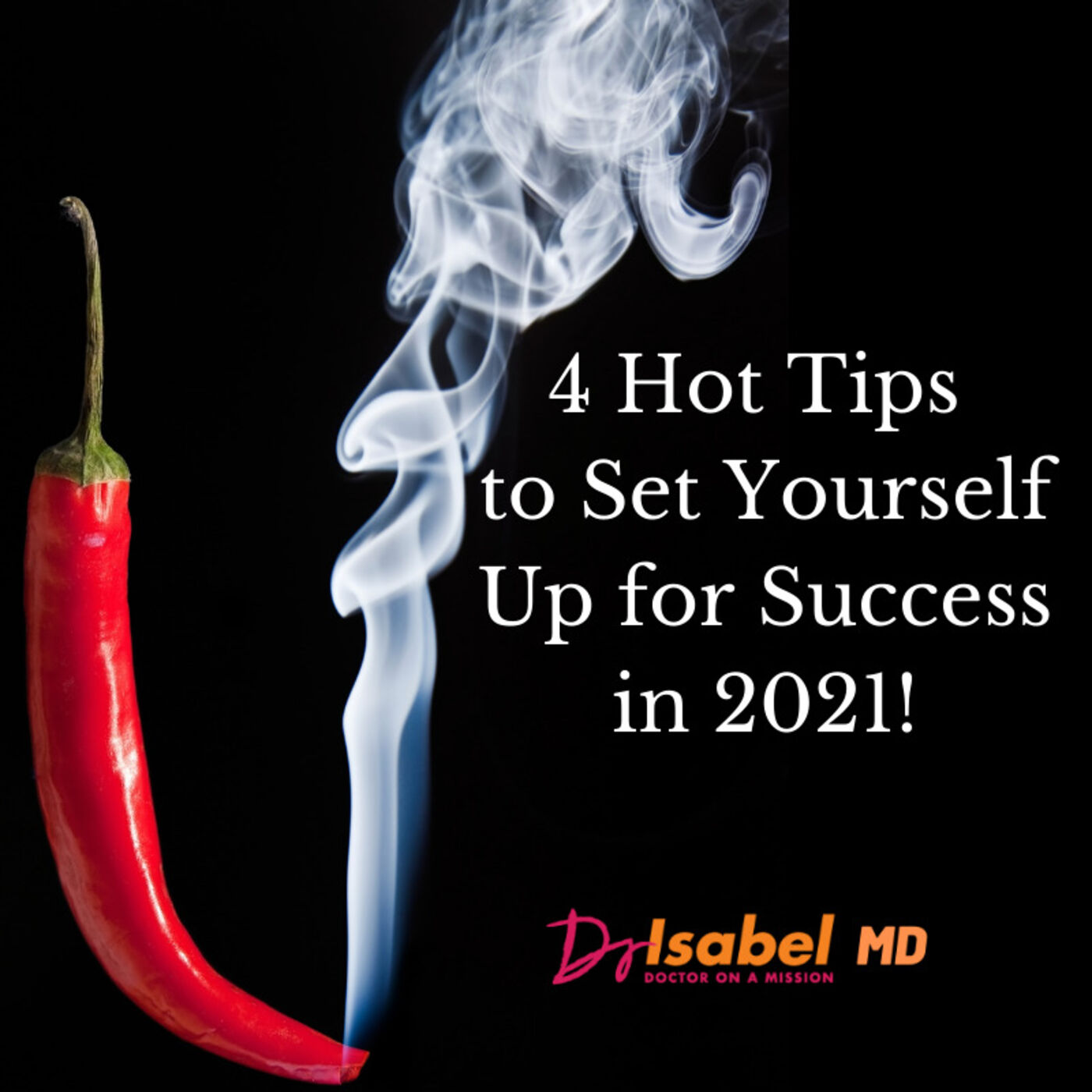 4 Hot Tips to Set Up Your Success in 2021!