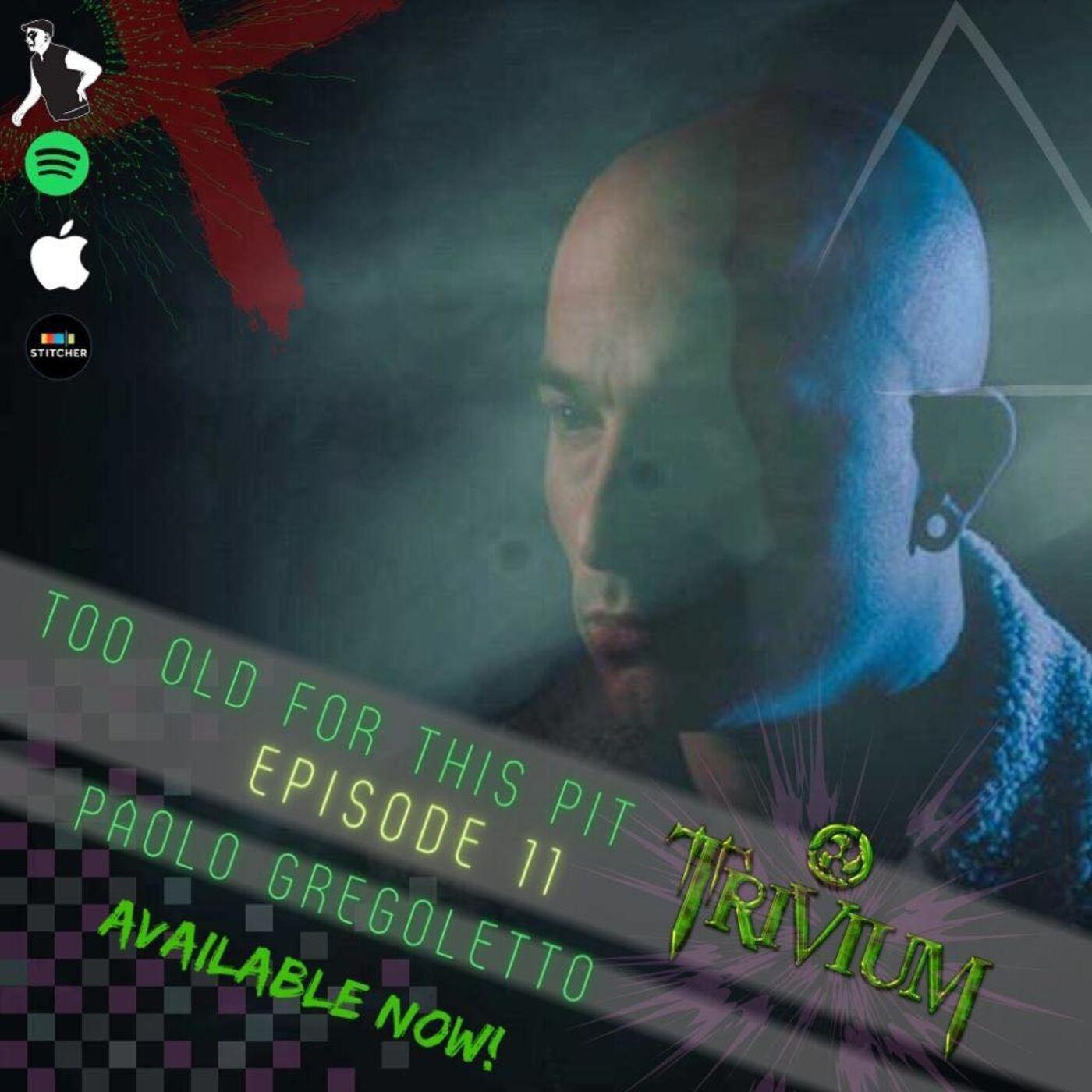 Episode 11 - Paolo Gregoletto (Trivium)