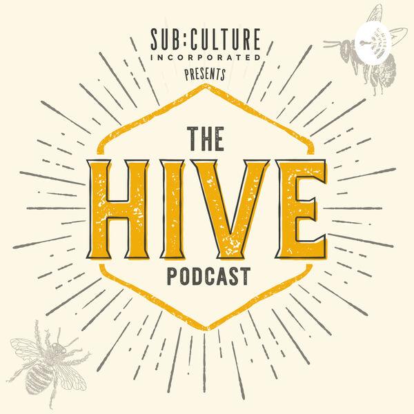Sub:Culture Presents: The Hive Podcast Podcast Artwork Image