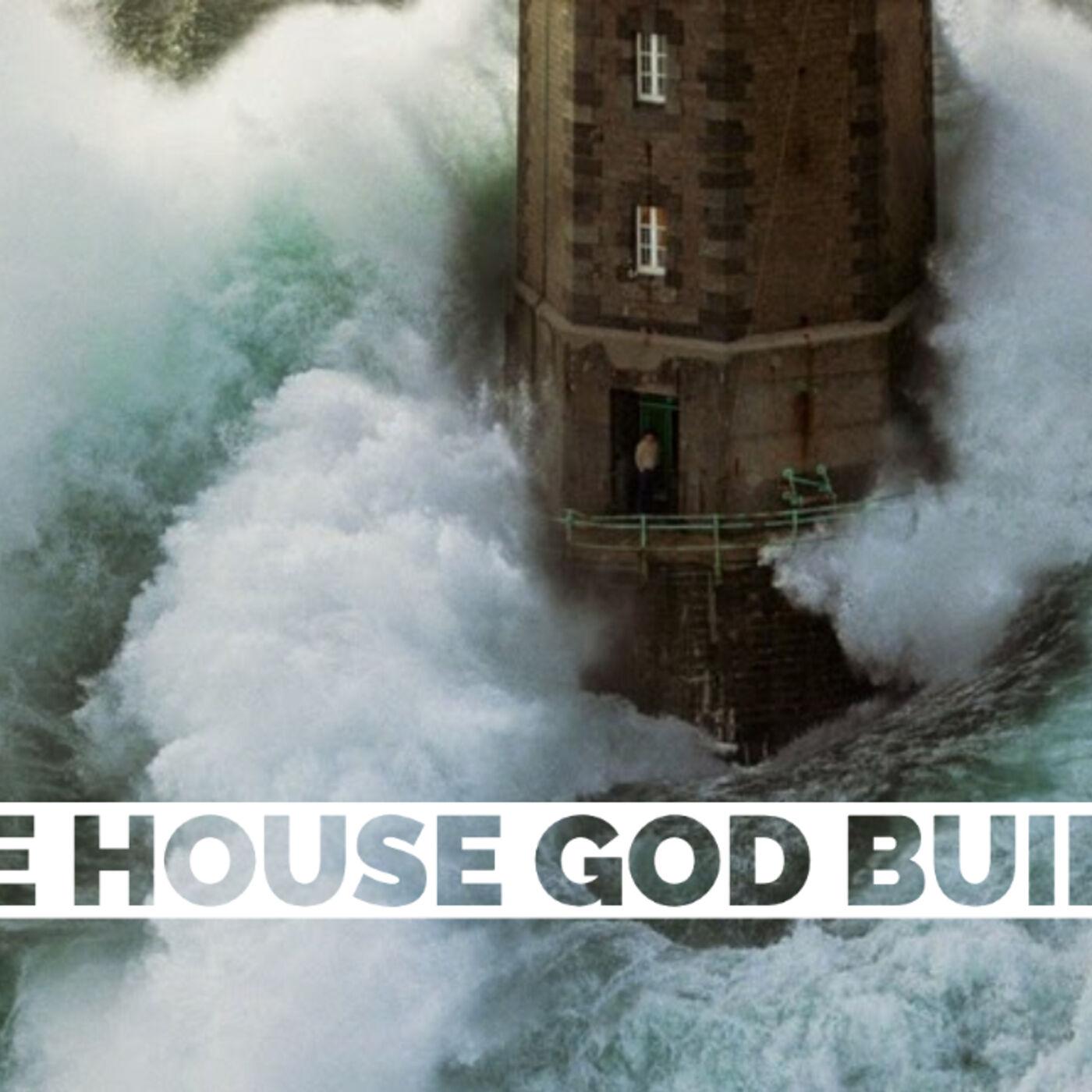 The House God Builds