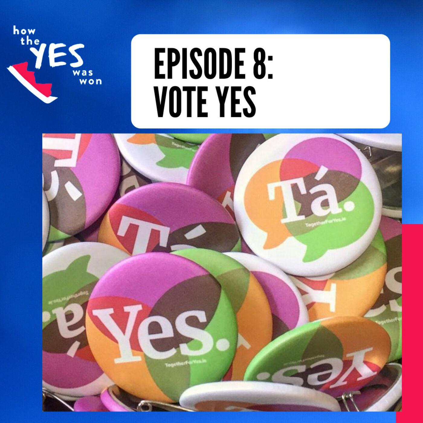 Episode 8: Vote Yes