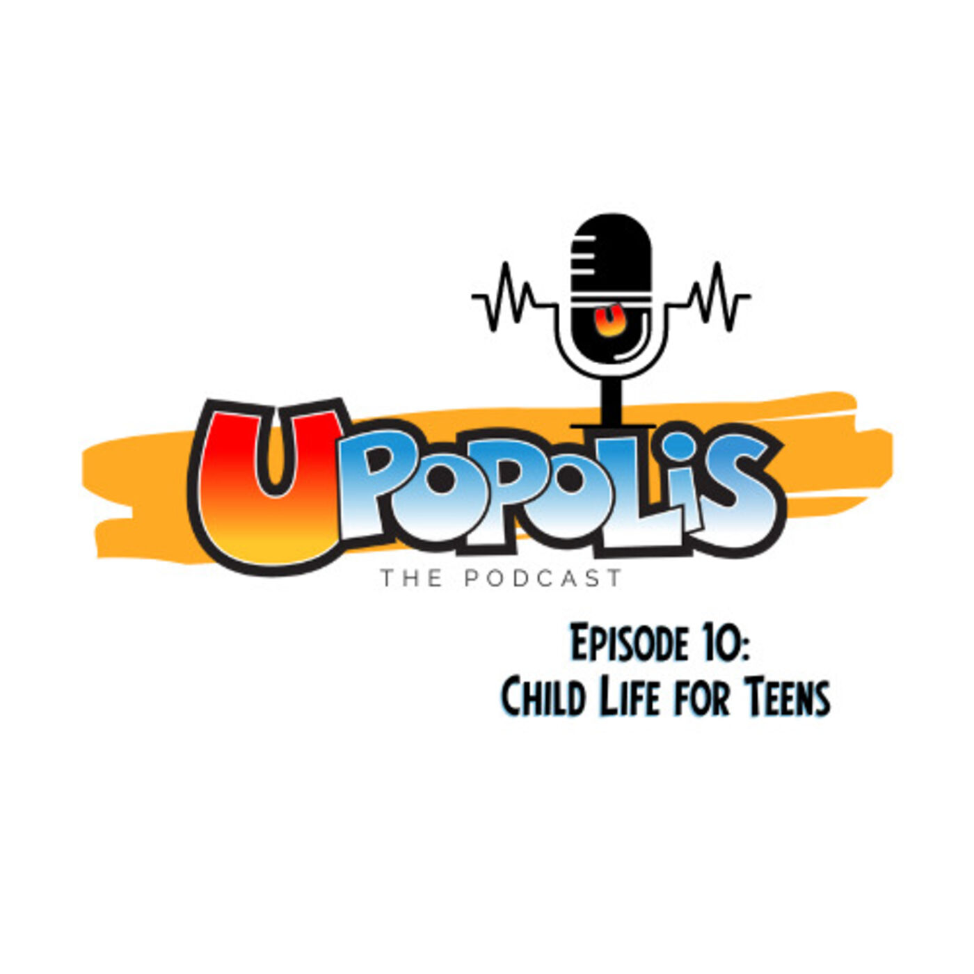 Episode 10: Child Life for Teens