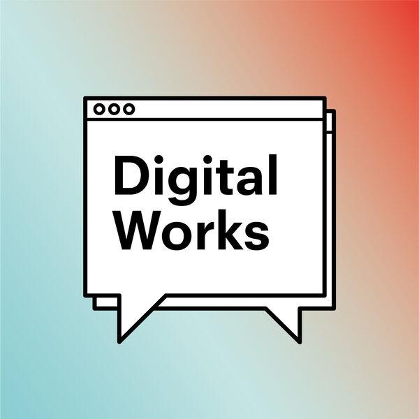Digital Works Podcast Artwork Image