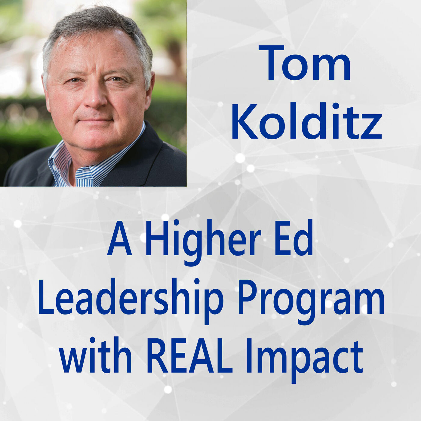 114: A Higher Ed Leadership Program with REAL Impact