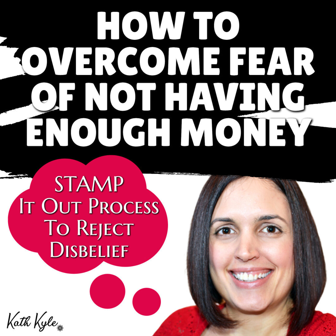 100 How To Overcome Fear Of Not Having Enough Money