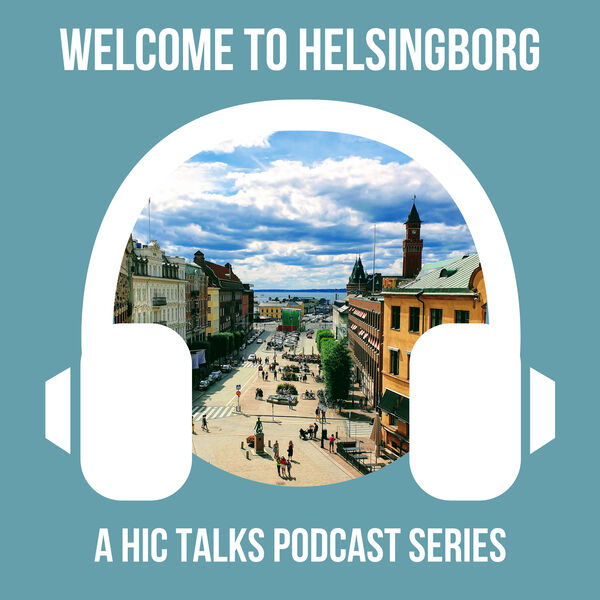 HIC Talks: Welcome to Helsingborg Podcast Artwork Image