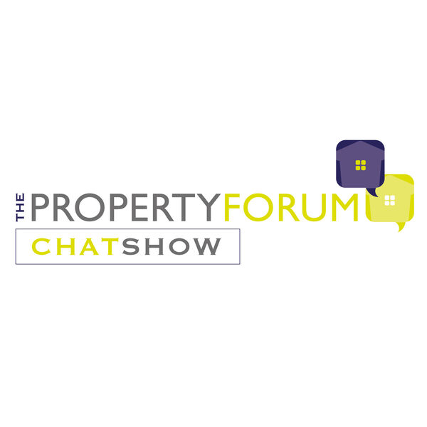 The Property Forum Chat Show Podcast Artwork Image