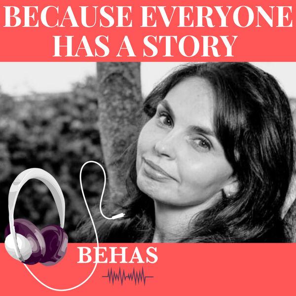 Because Everyone Has A Story - BEHAS with Daniela Podcast Artwork Image