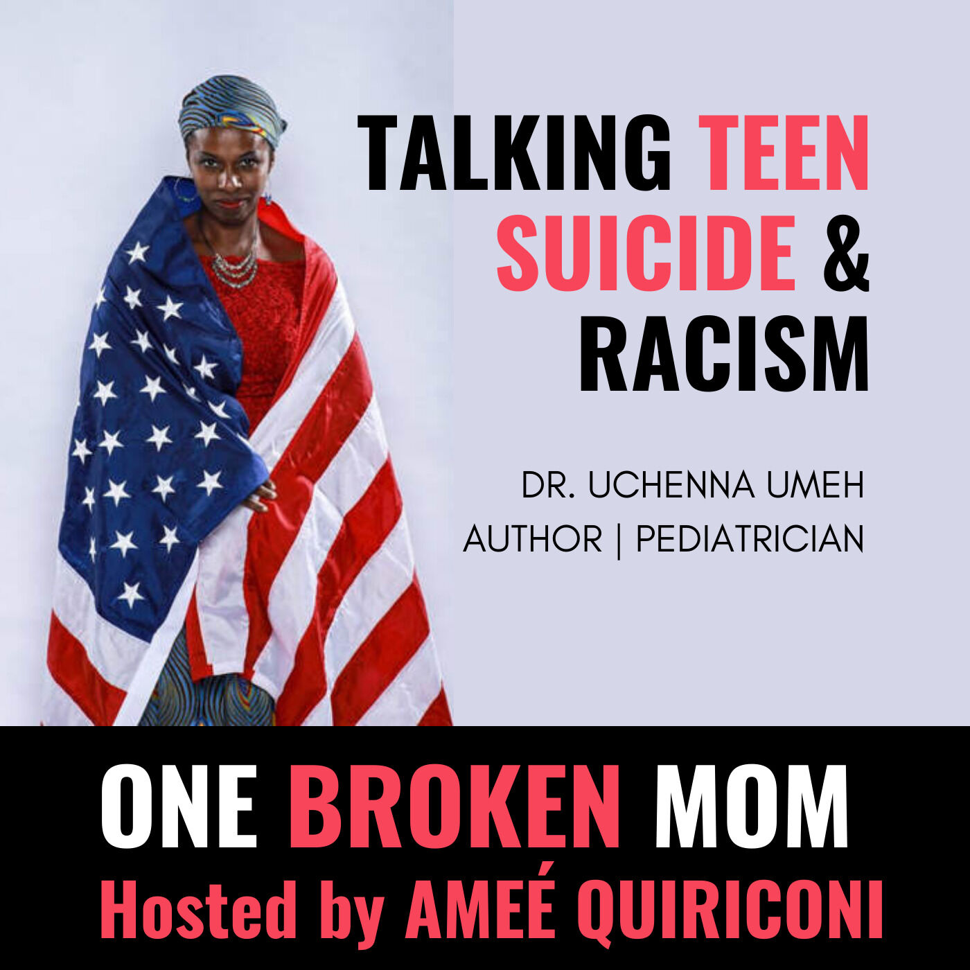 Talking Teen Suicide & Racism with Dr. Uchenna Umeh