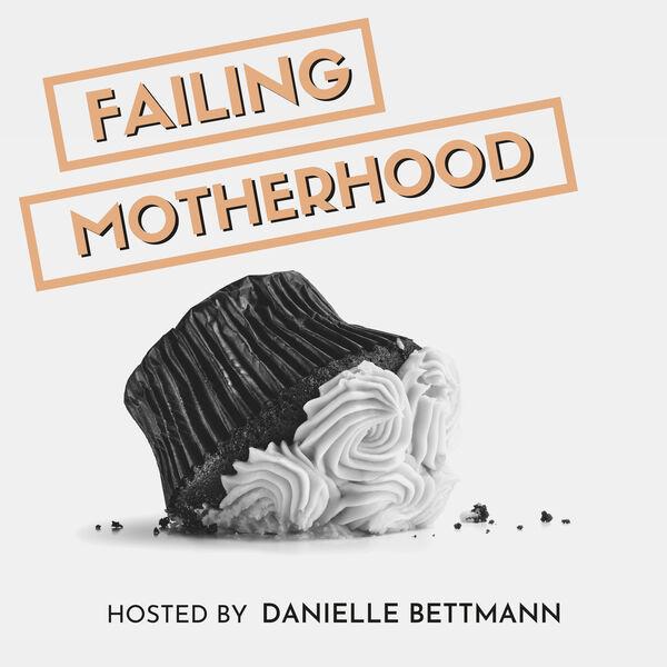 Failing Motherhood Podcast Artwork Image