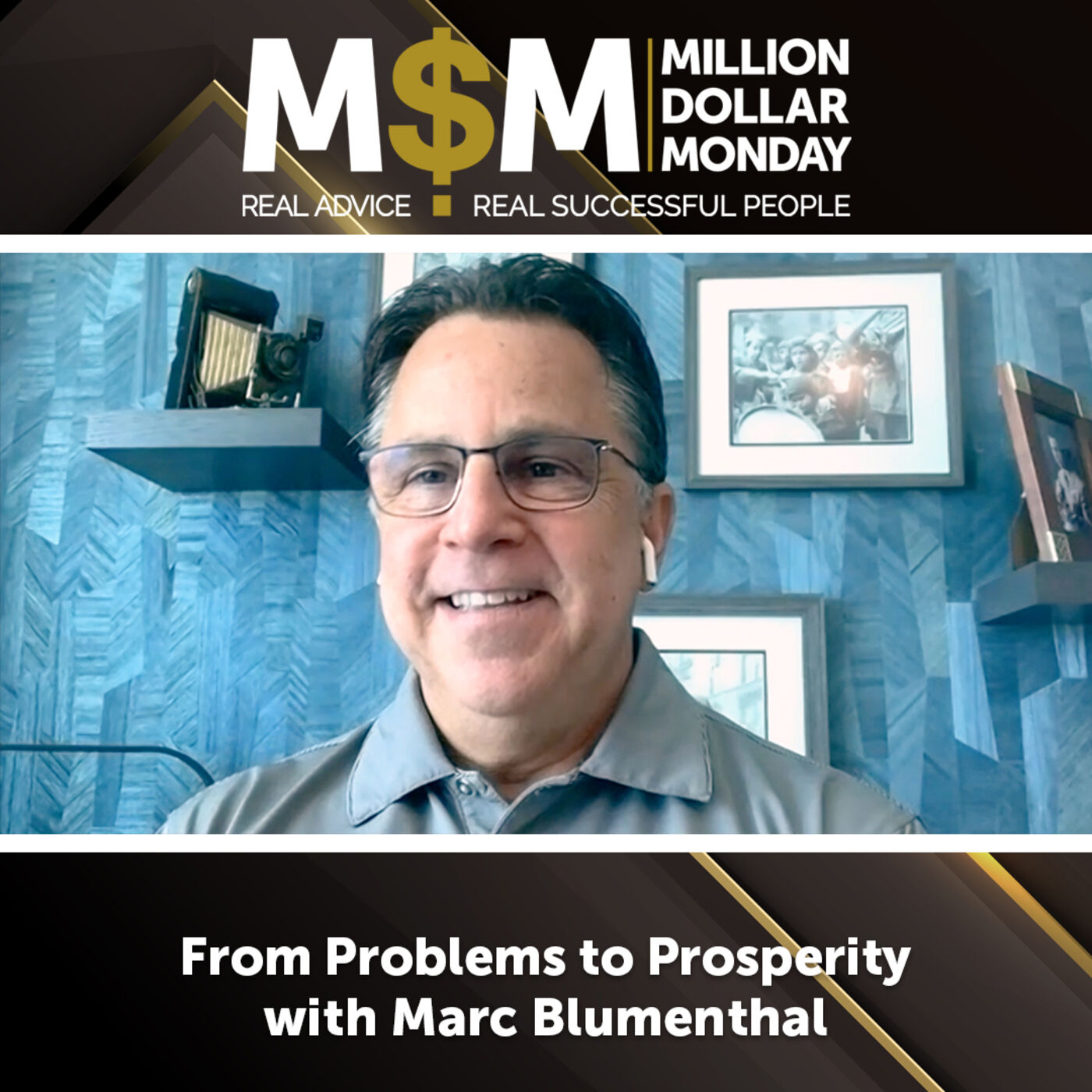 From Problems to Prosperity with Marc Blumenthal