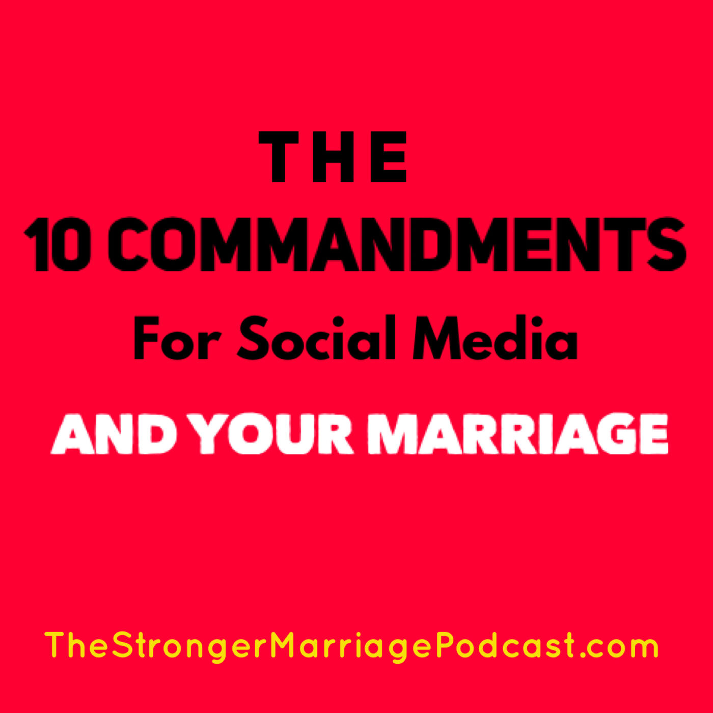10 Commandments for Social Media and your MARRIAGE