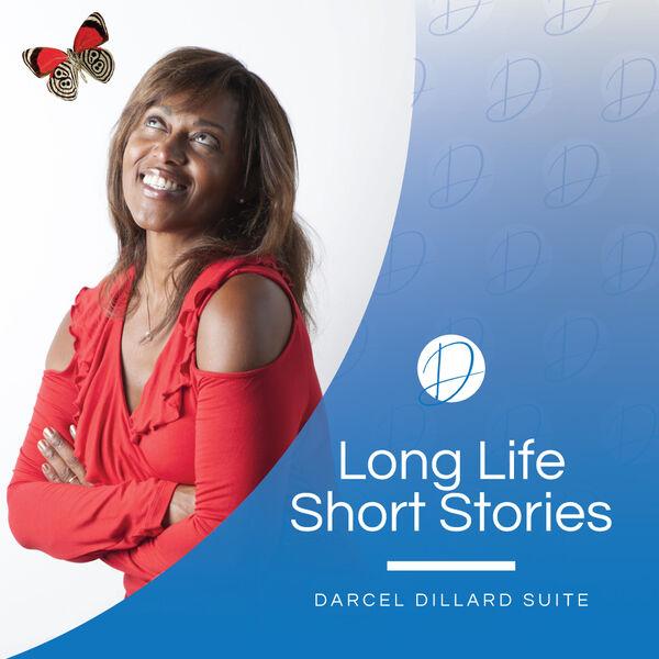 Long Life Short Stories  By Darcel Dillard-Suite Podcast Artwork Image