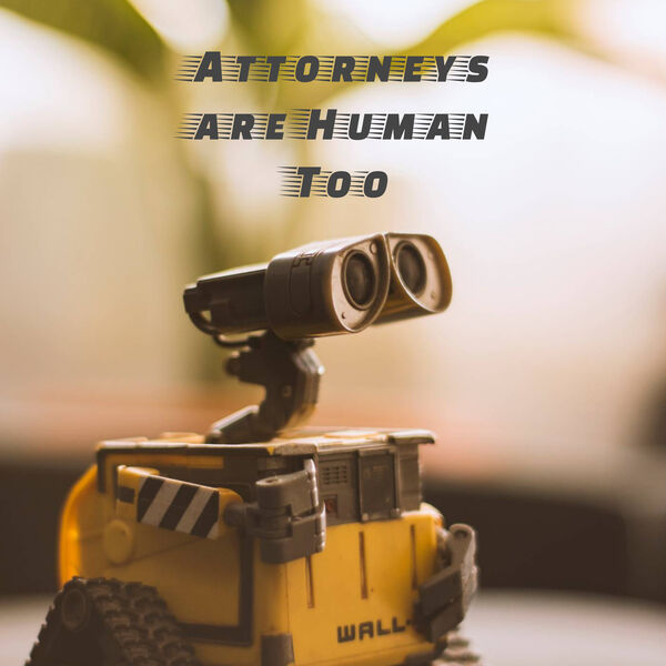 Attorneys are Human Too, a Podcast Podcast Artwork Image