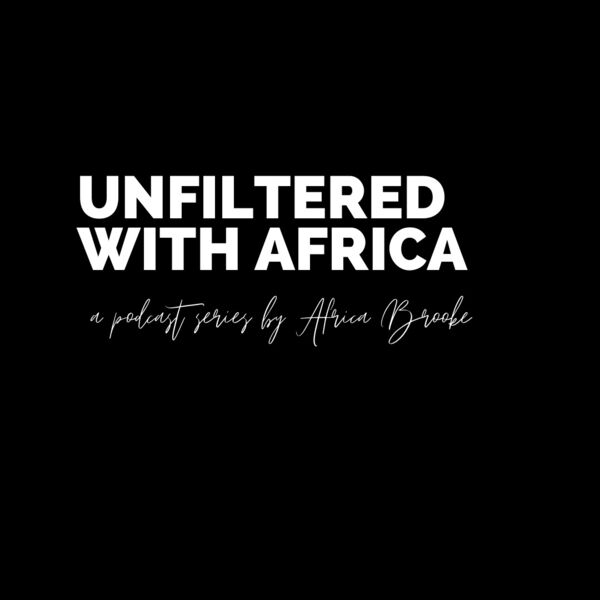 Unfiltered with Africa Brooke Podcast Artwork Image
