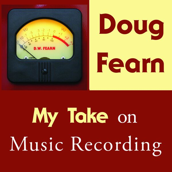 My Take on Music Recording with Doug Fearn Podcast Artwork Image
