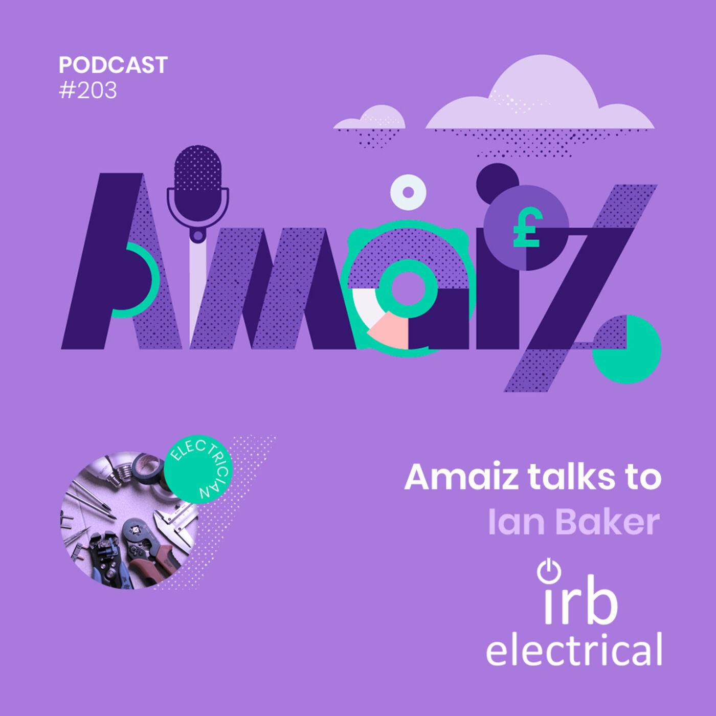 Business under Lockdown - Amaiz talks to Ian Baker of IRB Electrical