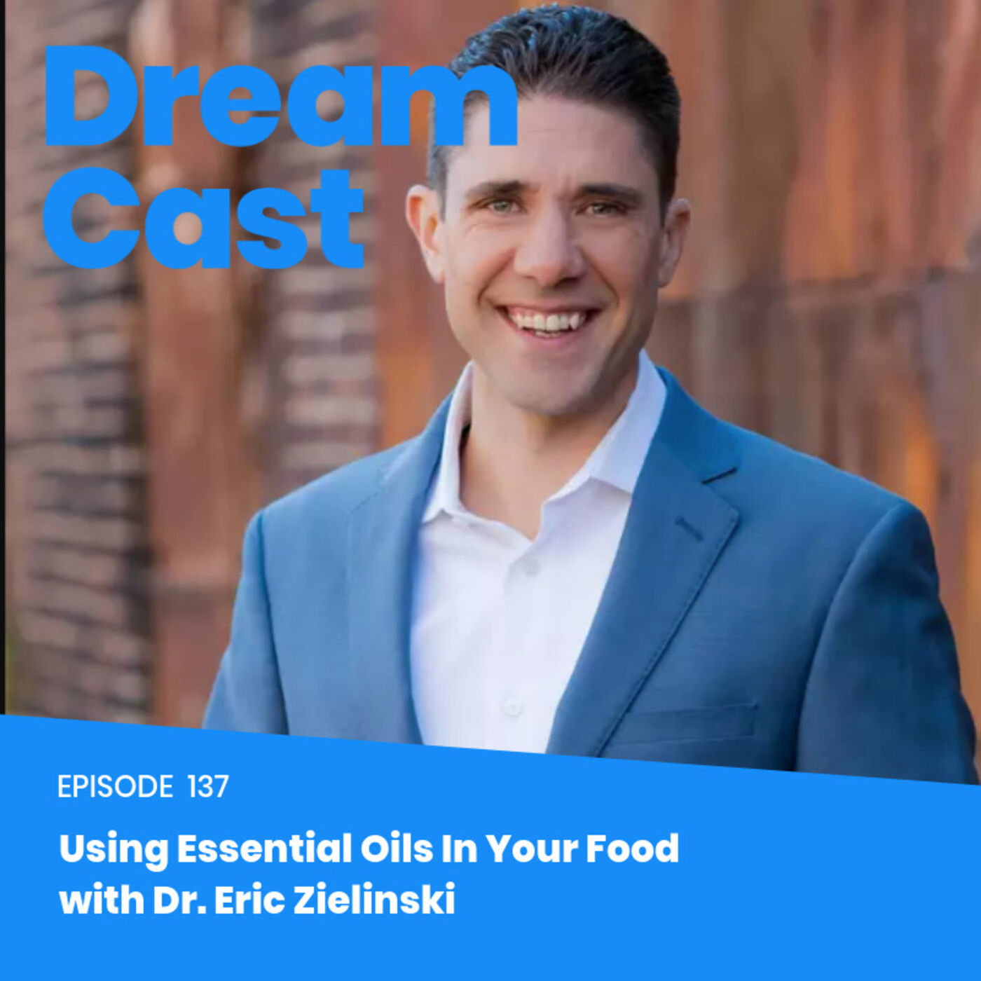 Episode 137 - Using Essential Oils in Your Food With Dr. Eric Zielinski