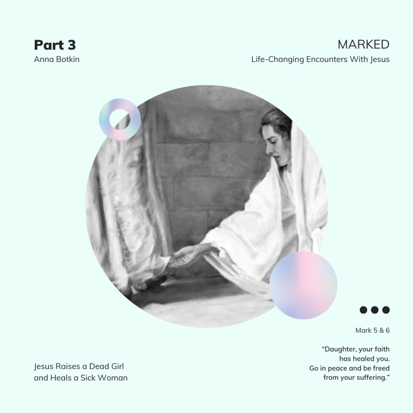 MARKED. Life-Changing Encounters With Jesus - Mark 5:21-43 - Anna Botkin