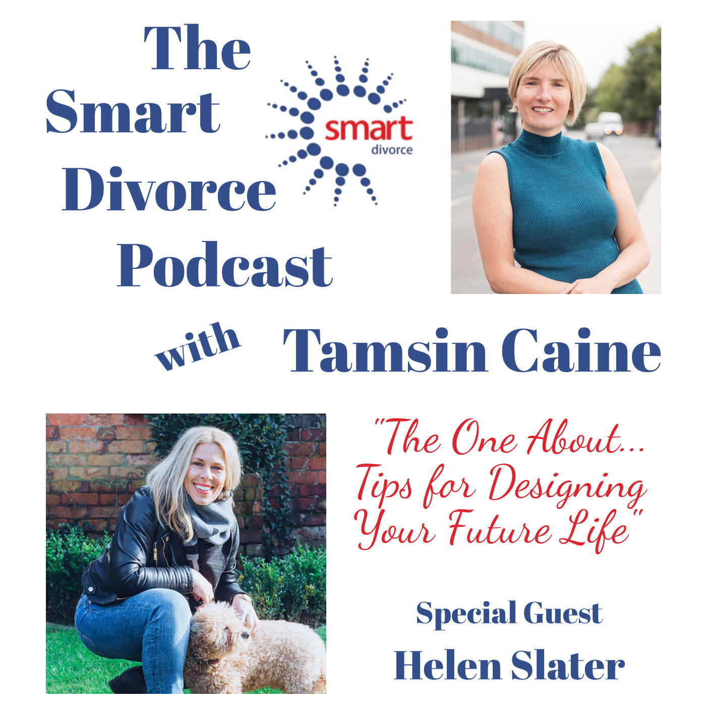 The Smart Divorce Podcast - The One About...Tips for Designing your Future Life