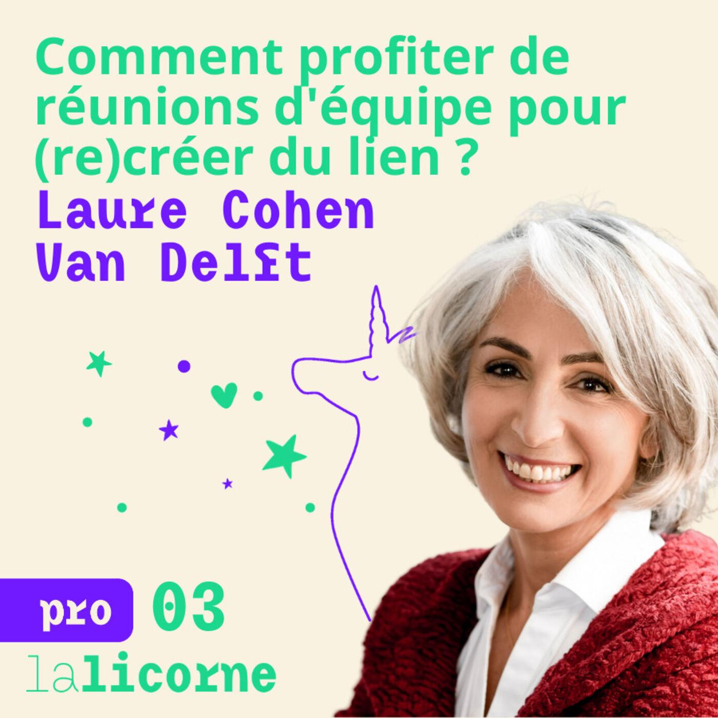 Episode 3 - Pro ⭐️ Laure Cohen Van Delft - Comment profiter de réunions d'équipe pour (re)créer du lien