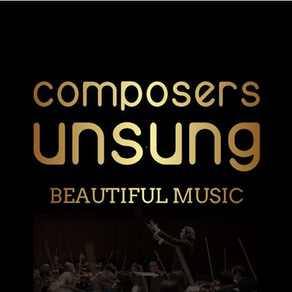 Composers Unsung Podcasts Podcast Artwork Image