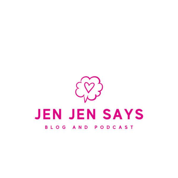 Jen Jen Says Podcast Podcast Artwork Image