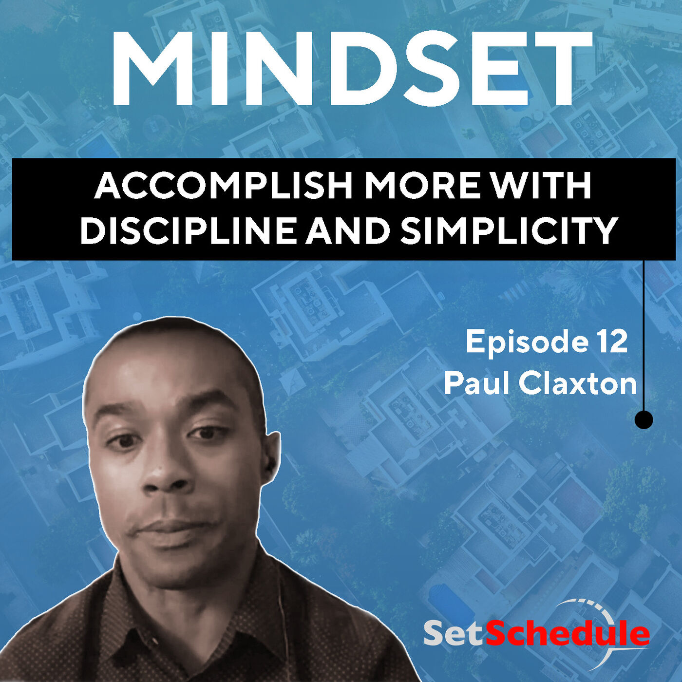 Accomplish More with Discipline and Simplicity - Paul Claxton