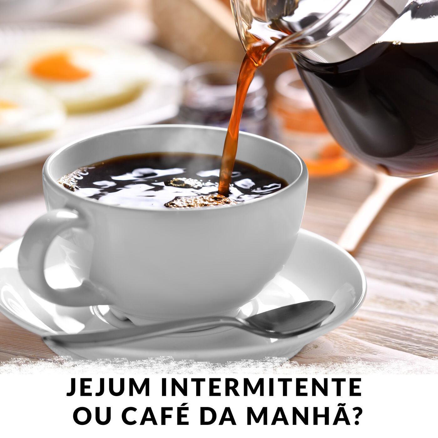 Jejum Intermitente ou Café da Manhã?