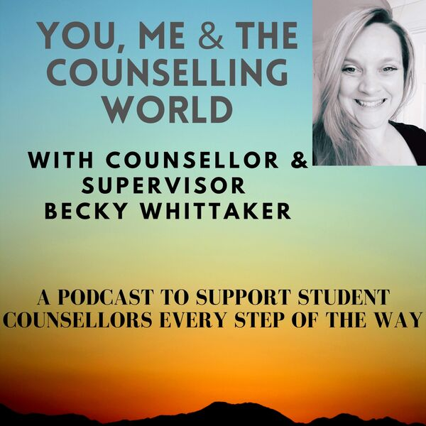 You, Me & The Counselling World Podcast Artwork Image