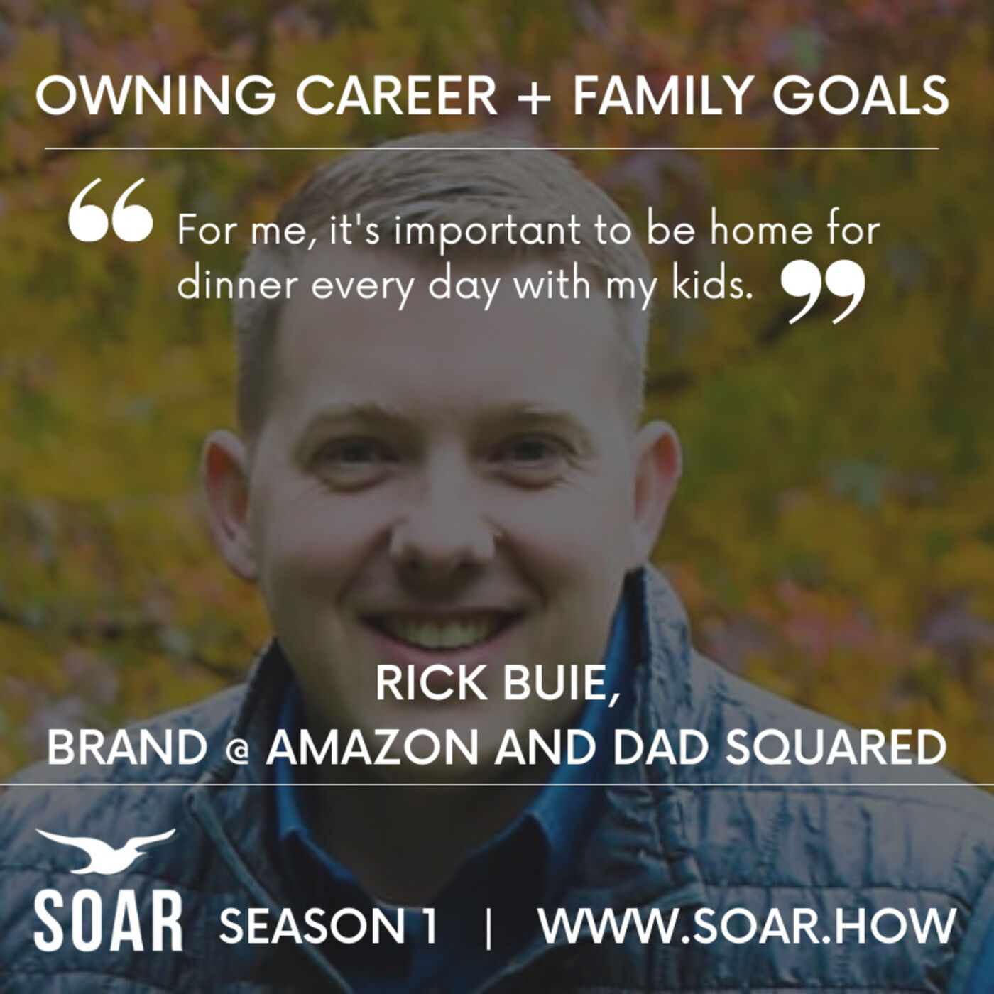 Owning Career + Family Goals with Rick Buie