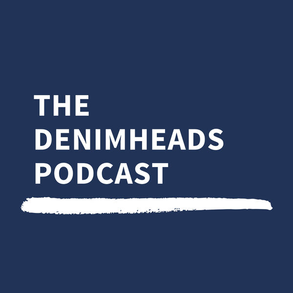 The Denimheads Podcast Podcast Artwork Image
