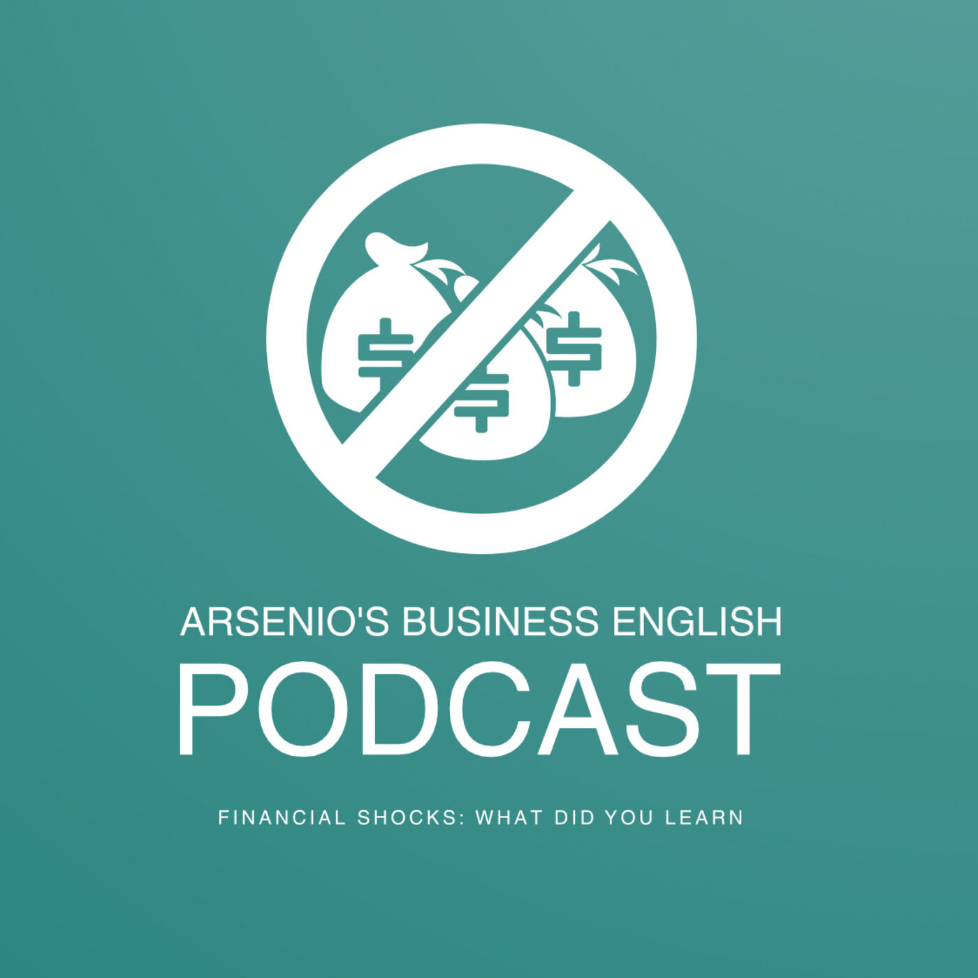 Arsenio's Business English Podcast | Investment | Financial Shocks: What Have You Learned?