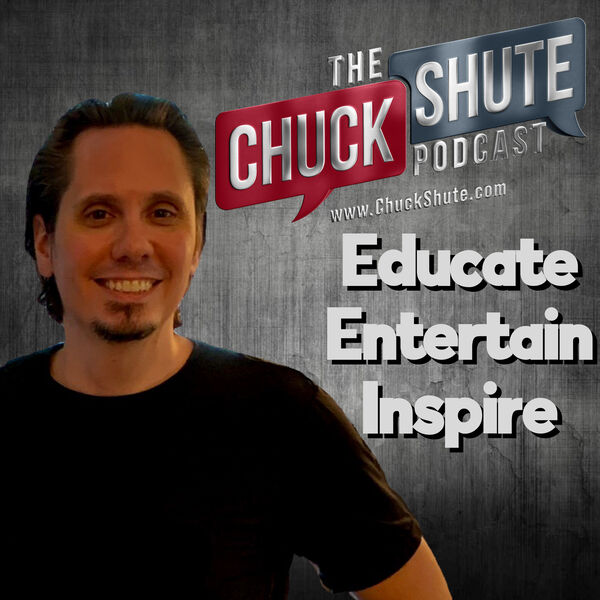 Chuck Shute Podcast Podcast Artwork Image