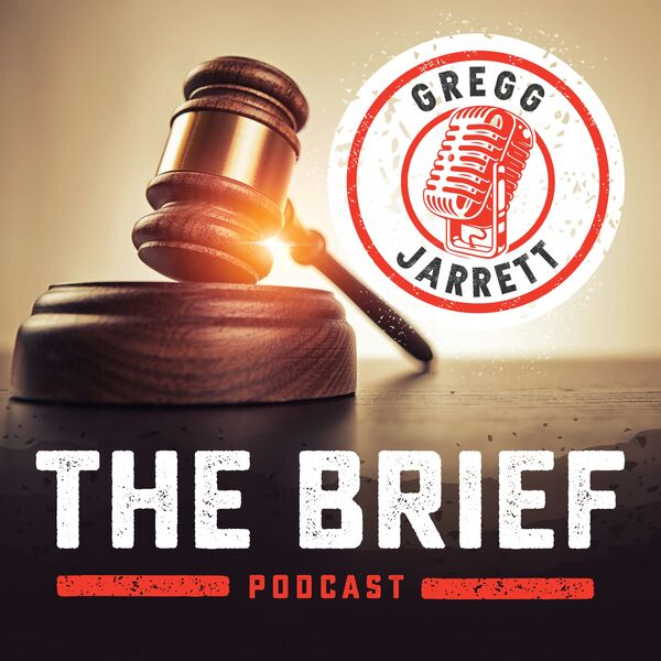 The Brief with Gregg Jarrett Podcast Artwork Image