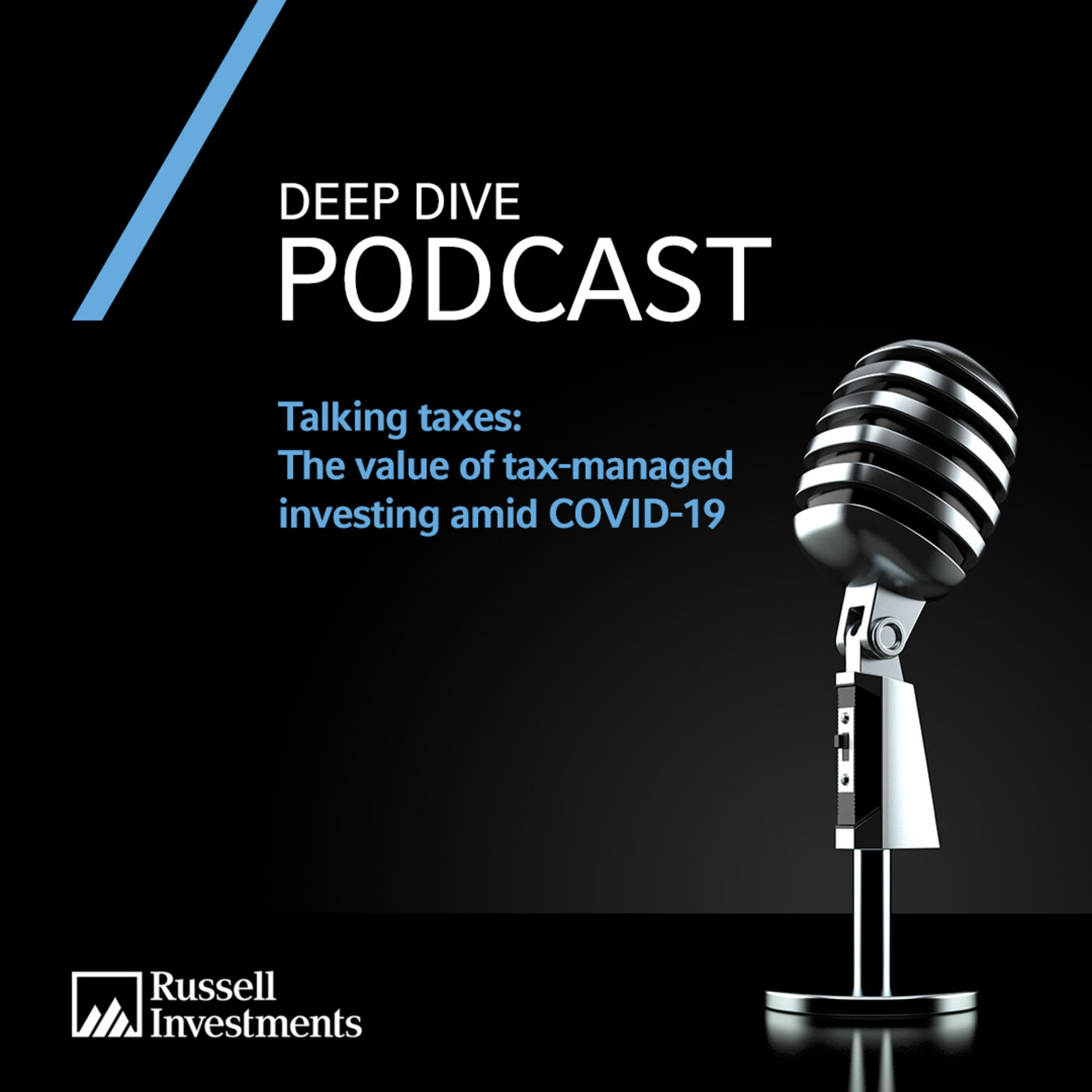 Deep Dive | Talking taxes: The value of tax-managed investing amid COVID-19
