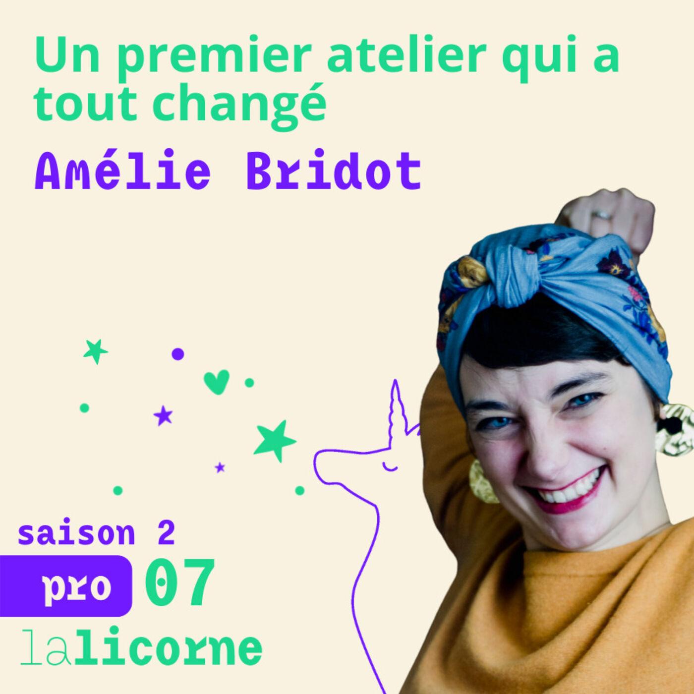 2.7 - Pro ✨ Amélie Bridot - Un premier atelier qui a tout changé