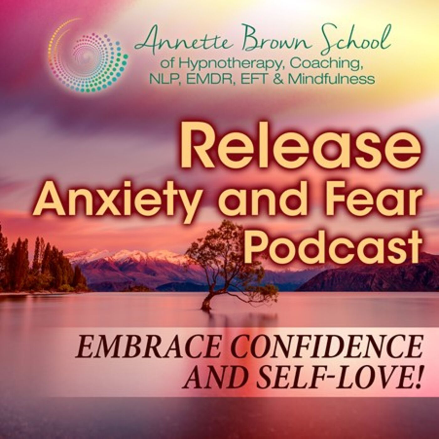 Release Anxiety and Fear to Embrace Confidence and Self-Love!